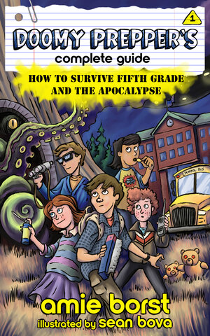 Doomy Prepper's Complete Guide How to Survive Fifth Grade and the Apocalypse