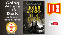 YouTube book review video of Going Where It's Dark by Phyllis Reynolds Naylor for LitPick student book reviews