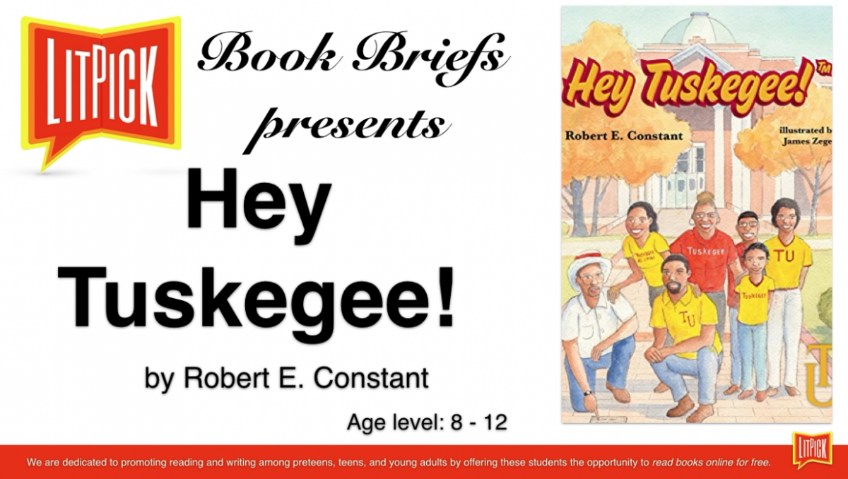 Hey Tuskegee by Robert E. Constant LitPick Student Book Reviews