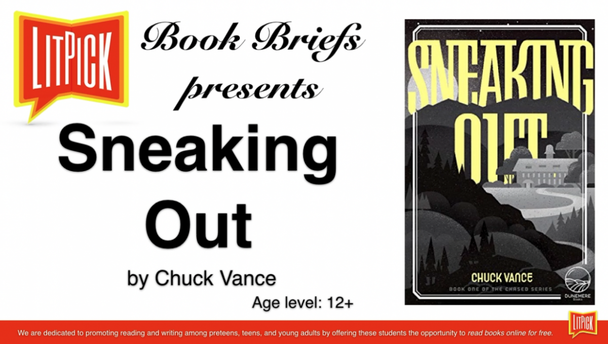 Sneaking Out by Chuck Vance LitPick Student Book Reviews
