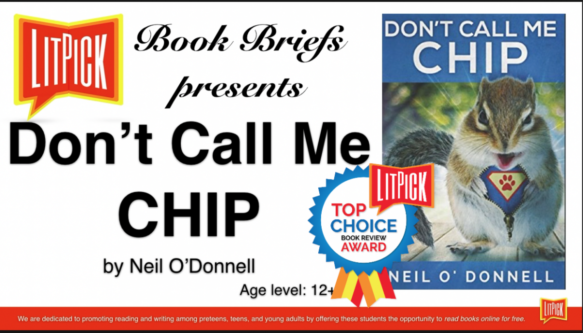 Don't Call Me Chip by Neil O'Donnell LitPick Student Book Reviews Gary Cassel