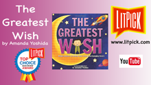 YouTube book review video of The Greatest Wish by Amanda Yoshida for LitPick student book reviews