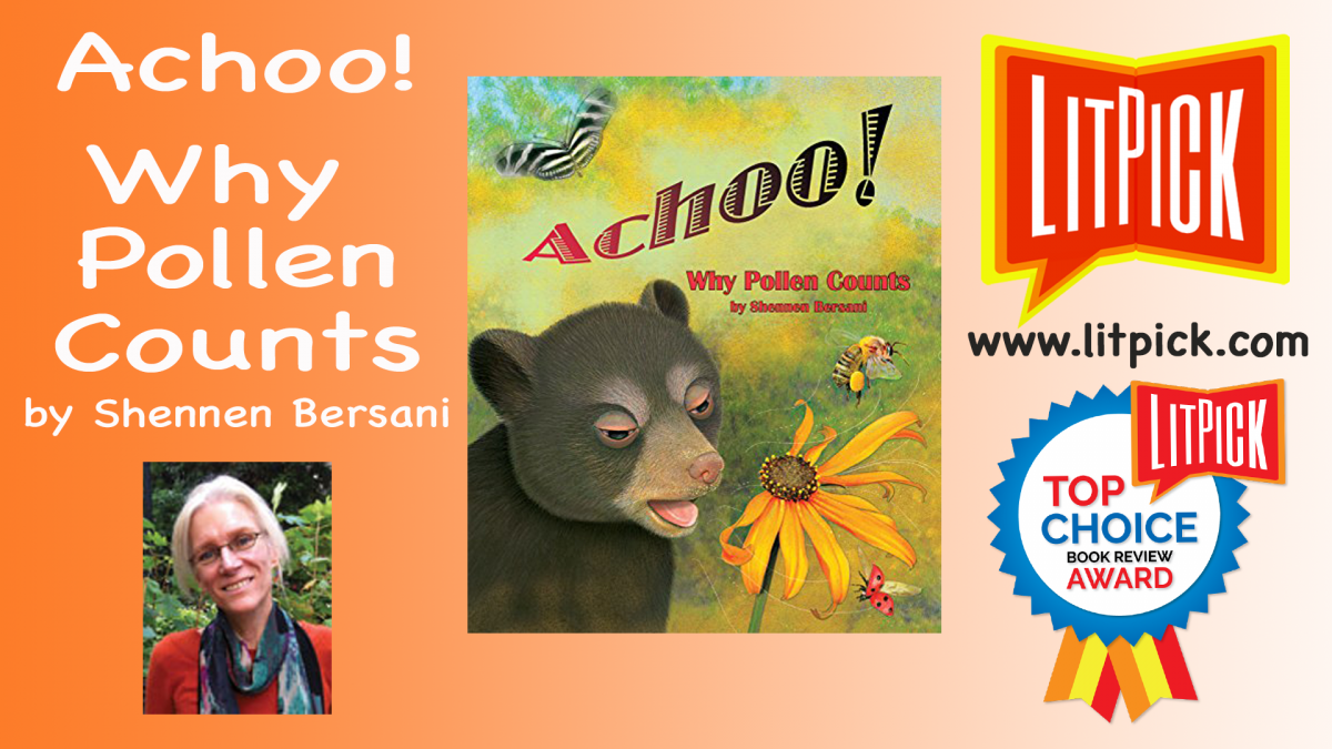 Achoo Why Pollen Counts by Shennen Bersani LitPick Student Book Reviews