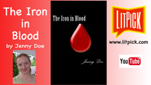 The Iron in Blood by Jenny Doe YouTube book review video by LitPick student book reviews.