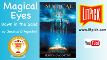 YouTube book review video of Magical Eyes: Dawn of the Sand by Jessica D'Agostini for LitPick student book reviews