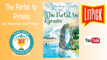 YouTube book review video of The Pathway to Dragons Portal to Pyranis by Hannah Hoffman  for LitPick student book reviews