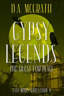 Gypsy Legends: The Quest for Peace (Book 4)