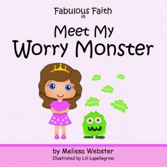 Fabulous Faith in Meet My Worry Monster