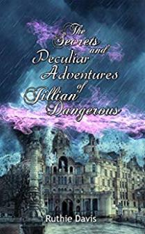 The Secrets and Peculiar Adventures of Jillian Dangerous