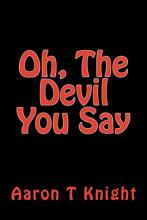 Oh, the Devil You Say
