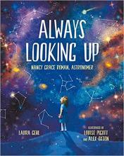 Always Looking Up: Nancy Grace Roman, Astronomer