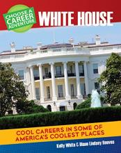 Choose a Career Adventure: White House