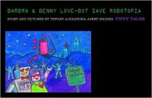 Barbra and Benny Love-Bot Save Robotopia