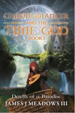 Chronomancer and the Time God: Death of a Paradise