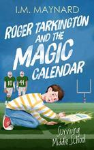 Roger Tarkington and the Magic Calendar: Surviving Middle School (Book 2)