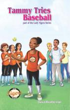Tammy Tries Baseball: A Lady Tigers Book