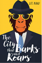The City of Barks and Roars