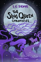 The Slug Queen Chronicles: The Invisible Truth
