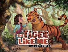 The Tiger Like Me