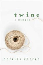 Twine: A Memoir