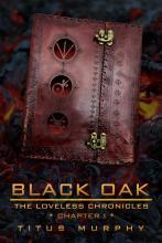 Black Oak: The Loveless Chronicles Chapter 1