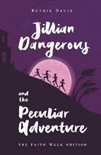 Jillian Dangerous & the Peculiar Adventure - Faith Walk Edition