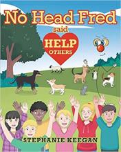 No Head Fred Said: Help Others