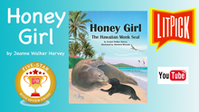 Honey Girl: The Hawaiian Monk Seal by Jeanne Walker Harvey YouTube book review video by LitPick student book reviews.