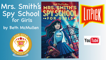 Mrs. Smith's Spy School for Girls  by Beth McMullen YouTube  book review video by LitPick student book reviews.